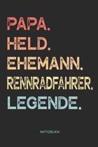 Papa. Held. Ehemann. Rennradfahrer. Legende. - Notizbuch