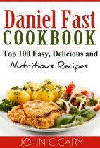 Daniel Fast Cookbook Top 100 Easy, Delicious and Nutritious Recipes