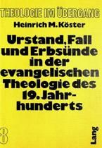 Urstand, Fall Und Erbsuende in Der Evangelischen Theologie Des 19. Jahrhunderts