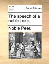 The Speech of a Noble Peer.