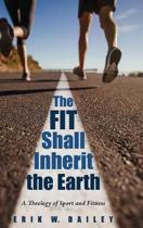 The Fit Shall Inherit the Earth
