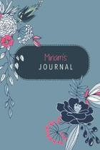 Miriam's Journal: Cute Personalized Diary / Notebook / Journal/ Greetings / Appreciation Quote Gift (6 x 9 - 110 Blank Lined Pages)