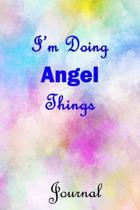I'm Doing Angel Things Journal: Angel First Name Personalized Journal 6x9 Notebook, Wide Ruled (Lined) blank pages, Cute Pastel Notepad, Watercolor Co
