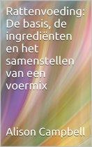Rattenvoeding: de basis, de ingrediënten en het samenstellen van een voermix