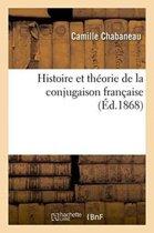 Histoire Et Th�orie de la Conjugaison Fran�aise