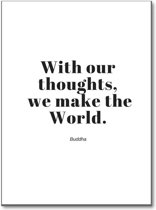 Minimalistic Wall Art - A3 Poster met Tekst With our Thoughts we make the World - Buddha