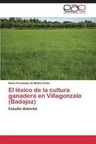 El Lexico de La Cultura Ganadera En Villagonzalo (Badajoz)