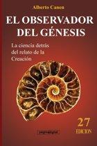 27ed El observador del Génesis. La ciencia detrás del relato de la Creacion