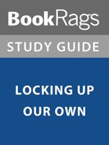 Summary & Study Guide: Locking Up Our Own
