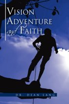 Vision, Adventure and Faith