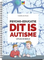 Psycho-educatie Dit is autisme
