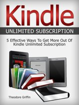 Kindle Unlimited Subscription: 5 Effective Ways To Get More Out Of Kindle Unlimited Subscription