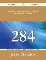 Certified Software Development Professional (CSDP) 284 Success Secrets - 284 Most Asked Questions On Certified Software Development Professional (CSDP) - What You Need To Know
