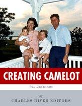 Creating Camelot: John F. Kennedy & Jackie Kennedy