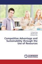 Competitive Advantage and Sustainability Through the Use of Resources