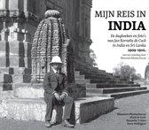Mijn reis in India. De dagboeken en foto's van Jan Kornelis de Cock in India en Sri Lanka, 1909-1910, met een inleiding door Bhaswati Bhattacharya
