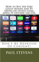 How to Buy the Very Latest Movies and TV Shows on iTunes using Apple TV Outside the USA