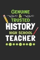 Genuine & Trusted High School History Teacher: 3 Month Planner for Teacher's - 90 Day Diary & Notebook Undated