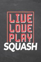 Live Love Play Squash: Squash Notebook, Planner or Journal - Size 6 x 9 - 110 Dotted Pages - Office Equipment, Supplies -Funny Squash Gift Id