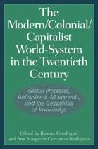 The Modern/Colonial/Capitalist World-System in the Twentieth Century