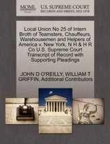 Local Union No 25 of Intern Broth of Teamsters, Chauffeurs, Warehousemen and Helpers of America V. New York, N H & H R Co U.S. Supreme Court Transcript of Record with Supporting Pleadings