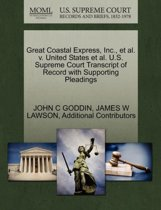 Great Coastal Express, Inc., et al. V. United States et al. U.S. Supreme Court Transcript of Record with Supporting Pleadings