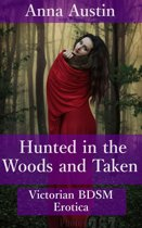 Hunted in the Woods and Taken