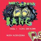 Doks en Ponk Doks+Ponk=bang