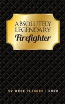 Absolutely Legendary Firefighter