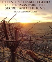 The Indisputable Legend of Thomas Parr: The Secret & The King