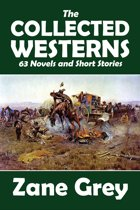 The Collected Westerns of Zane Grey