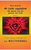 Wo Liebe Explodiert - Das Gesetz Und Die Genesis Der Liebe Band 2