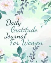 Daily Gratitude Journal For Women: Practice Gratitude To Achieve Mindfulness and Peace