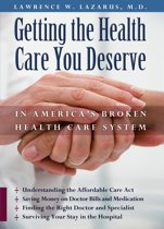Getting the Health Care You Deserve in America's Broken Health Care System