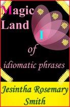 Magic Land I of idiomatic phrases