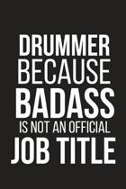Drummer Because Badass Is Not an Official Job Title