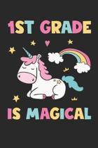 1st Grade Is Magical - Unicorn Back To School Gift - Notebook For First Grade Girls - Girls Unicorn Writing Journal: Medium College-Ruled Journey Diar