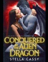 Conquered By The Alien Dragon: A SciFi Alien Romance