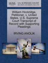 William Hockridge, Petitioner, V. United States. U.S. Supreme Court Transcript of Record with Supporting Pleadings