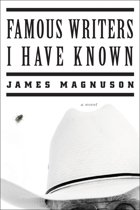 Famous Writers I Have Known: A Novel