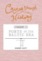 Cruise Through History: Ports of the Baltic Sea: Itinerary 11