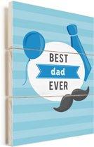 Kado voor vader met tekst - Best dad ever - cadeau voor papa Vurenhout met planken 20x30 cm