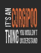 It's a Corgipoo Thing You Wouldn't Understand