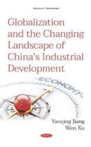 Globalization and the Changing Landscape of China's Industrial Development