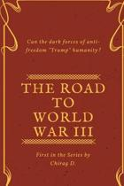 The Road to World War III