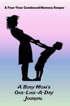 The Busy Mom's One-Line-A-Day Journal