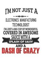 I'm Not Just A Electronics Manufacturing Technologist