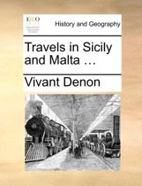 Travels in Sicily and Malta ...