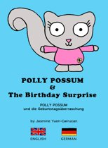 Polly Possum and the Birthday Surprise (Bilingual English - German)