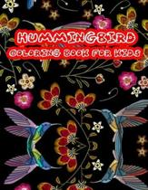 Hummingbird Coloring Book Kids: Coloring Pages are Funny for all ages Kids to Develop focus, motor skill, Creativity and color reorganization.